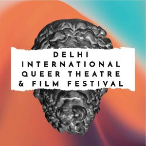 Delhi International Queer Theatre & Film Festival (DIQTFF)