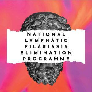 National Lymphatic Filariasis Elimination Programme