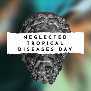Neglected Tropical Diseases Day