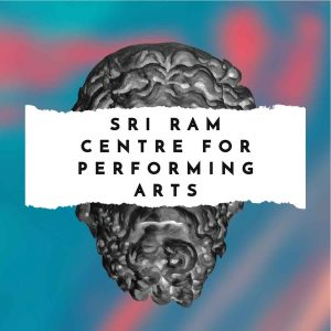 Shri Ram Centre For Performing Arts (SRCFPA)